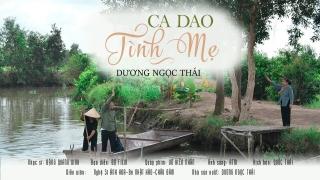 Ca Dao Tình Mẹ (Phim Ca Nhạc) - Dương Ngọc Thái