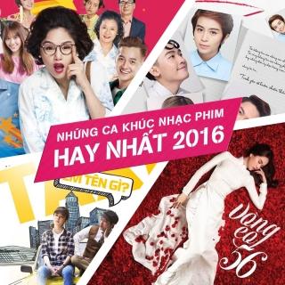 Những Bài Hát Nhạc Phim Việt Hay Nhất 2016 - Various Artists