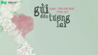 Gửi Đến Tương Lai (Piano Version) (Lyric) - Trịnh Đình Quang