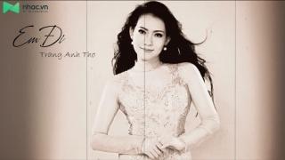 Em Đi (Lyric) - Trang Anh Thơ