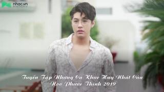 Tuyển Tập Những Ca Khúc Hay Nhất Của Noo Phước Thịnh 2019 - Noo Phước Thịnh