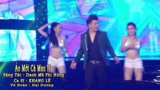 Áo Mới Cà Mau 2 (Remix) - Khang Lê