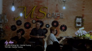 Ly Hôn (Minishow) - Hamlet Trương