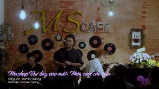Liên Khúc Bụi Bay Vào Mắt, Mỉm Cười Cho Qua (Minishow) - Hamlet Trương