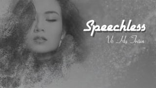Speechless (Lyric) - Võ Hạ Trâm
