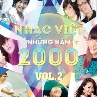 Những Bài Hát Việt Hay Nhất Những Năm 2000 (Vol.2) - Various Artists