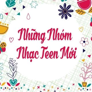 Những Nhóm Nhạc Teen Mới - Various Artists