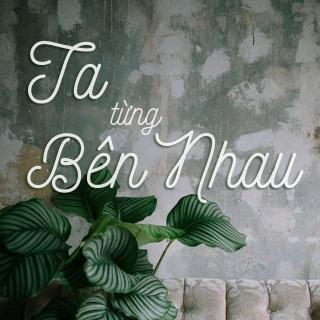 Ta Từng Bên Nhau - Various Artists
