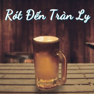 Rót Đến Tràn Ly - Various Artists
