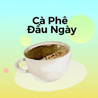Cà Phê Đầu Ngày - Various Artists