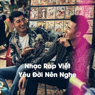 Nhạc Rap Việt Yêu Đời Nên Nghe - Various Artists