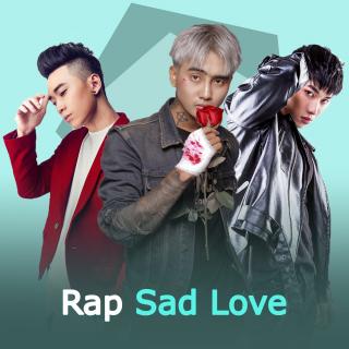Tuyển Tập Những Bài Rap Sad Love Hay Nhất - Various Artists