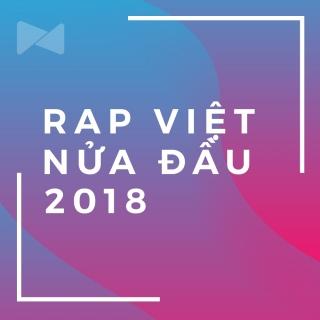 Nhạc Rap Việt Nghe Nhiều Nhất Nửa Đầu 2018 - Various Artists