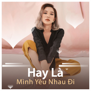 Hay Là Mình Yêu Nhau Đi - Various Artists