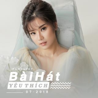 Những Bài Hát Được Yêu Thích Nhất Tháng 07/2018 - Various Artists