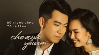 Cho Anh Yêu Em (Lyrics) - Hồ Trung Dũng, Võ Hạ Trâm