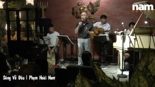 Sóng Về Đâu (Live) - Phạm Hoài Nam