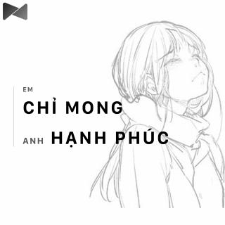 Em Chỉ Mong Anh Hạnh Phúc - Various Artists