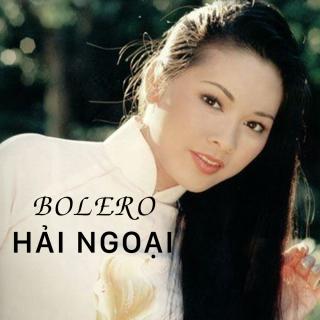 Nhạc Bolero Hải Ngoại Hay Nhất - Various Artists