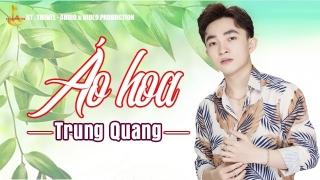 Áo Hoa - Trung Quang