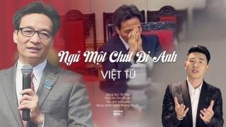 Ngủ Một Chút Đi Anh - Việt Tú