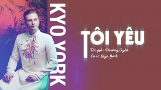 Tôi Yêu (Lyric) - Kyo York