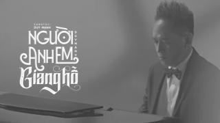 Người Anh Em Giang Hồ - Duy Mạnh