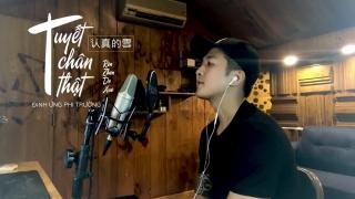 Tuyết Chân Thật (Cover) - Đinh Ứng Phi Trường