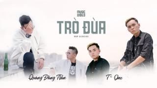 Trò Đùa (Rap Version) - Quang Đăng Trần, T-ONE