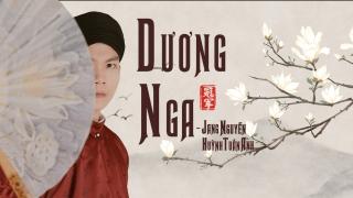 Dương Nga (Lyrics) - Jang Nguyễn