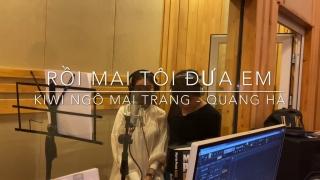 Rồi Mai Tôi Đưa Em - Quang Hà, Kiwi Ngô Mai Trang
