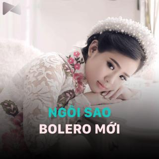 Những Ngôi Sao Bolero Mới - Various Artists