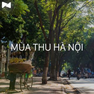 Những Bài Hát Hay Nhất Về Mùa Thu Hà Nội - Various Artists