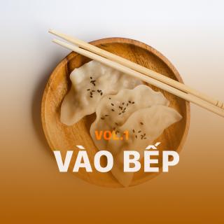 Vào Bếp (Vol.1) - Various Artists