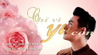 Chỉ Vì Yêu Con - Nguyễn Hồng Ân