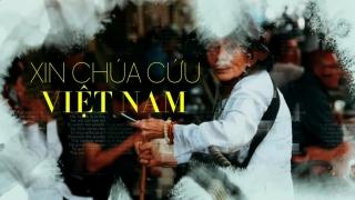 Xin Chúa Cứu Việt Nam - Isaac Thái
