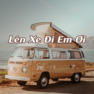 Lên Xe Đi Em - Various Artists