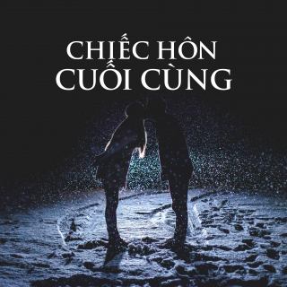 CHIẾC HÔN CUỐI CÙNG - Various Artists