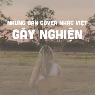 Những Bản Cover Nhạc Việt Gây Nghiện - Various Artists