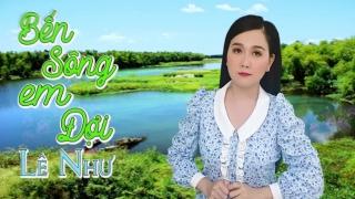 Bến Sông Em Đợi (Lyric) - Lê Như