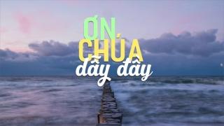 Ơn Chúa Dẫy Đầy - Isaac Thái, Minh Châu