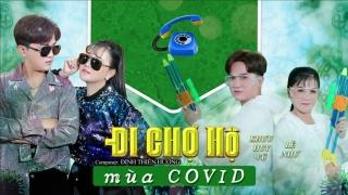 Đi Chợ Hộ Mùa COVID (Lyric) - Khưu Huy Vũ, Lê Như