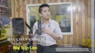 Dấu Chân Kỷ Niệm - Mai Trần Lâm