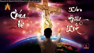 Liên Khúc Chúa Ơi Xin Thương Xót, Chúa Yêu Con - Nguyễn Hồng Ân